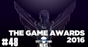 الحلقة 48 من EGN – ملخص حفل The Game Awards 2016