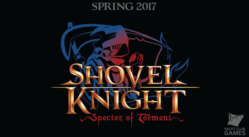 الاعلان عن اضافة Specter of Torment للعبة Shovel Knight