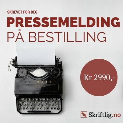 Pressemelding –Skrevet for deg