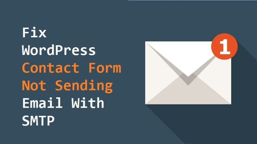 Fix WordPress Contact Form Not Sending Email With SMTP