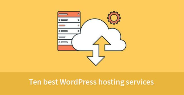 Ten best WordPress hosting