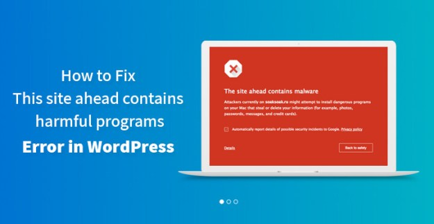 Fix This site ahead contains harmful programs Error in WordPress