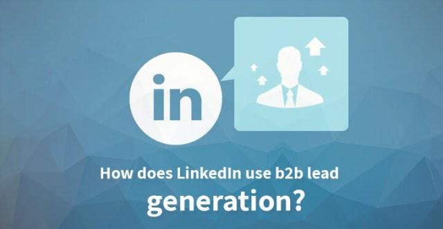 LinkedIn use b2b lead generation