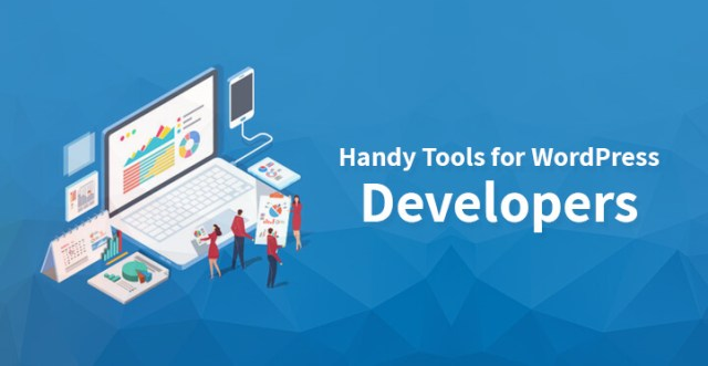 Handy Tools for WordPress Developers