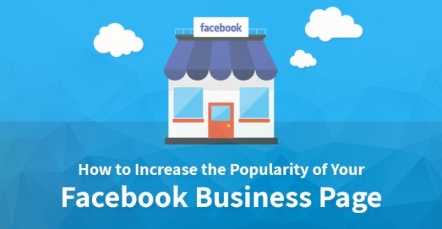 How to Increase the Popularity of Your Facebook Business Page