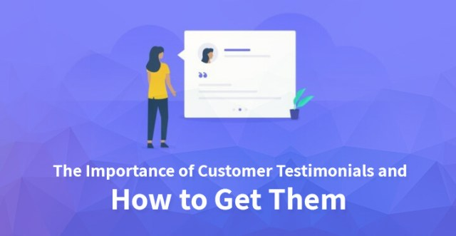 The Importance of Customer Testimonials and How to Get Them