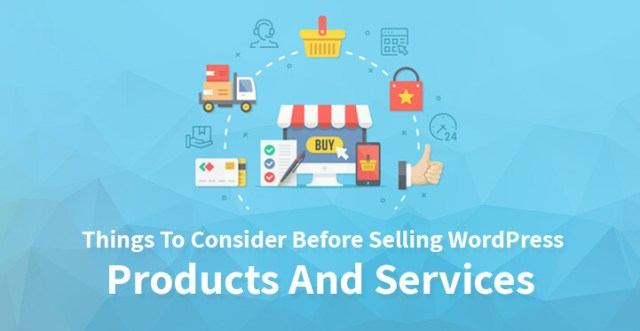 Things To Consider Before Selling WordPress Products And Services