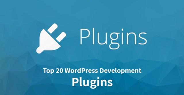 Top 20 WordPress Development Plugins