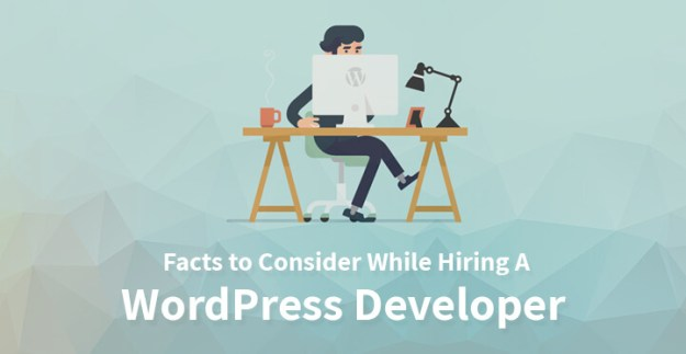 Facts to Consider While Hiring A WordPress Developer