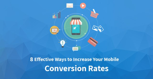 8 Effective Ways to Increase Your Mobile Conversion Rates