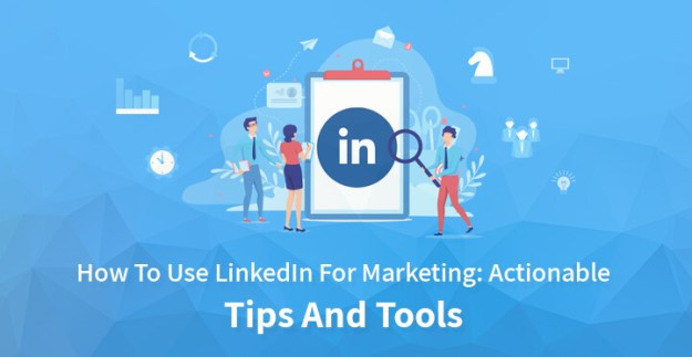 use LinkedIn for marketing