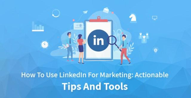 use LinkedIn for marketing