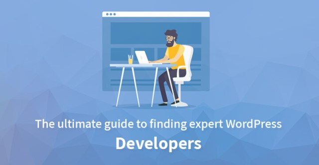The ultimate guide to finding expert WordPress Developers