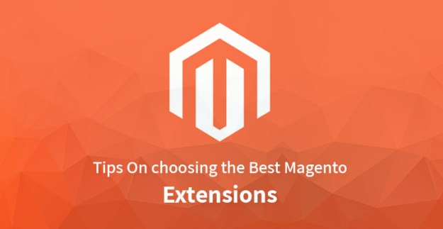 Tips On choosing the Best Magento Extensions
