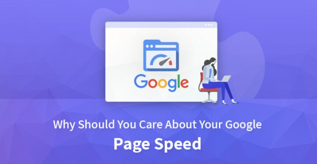 Why Should You Care About Your Google Page Speed