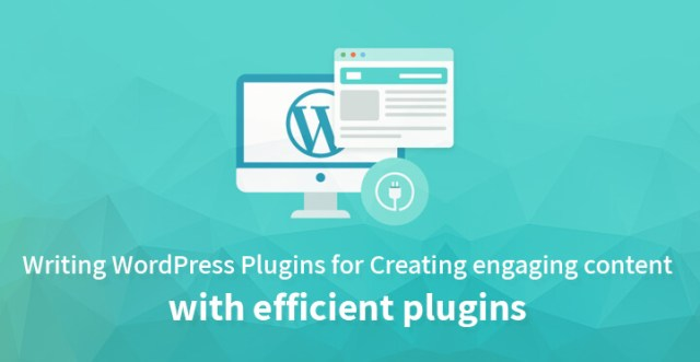 Writing WordPress Plugins for Creating engaging content with efficient plugins