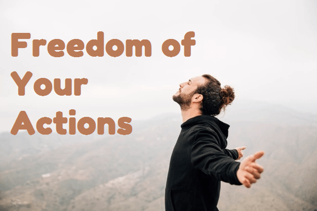 freedom of your action
