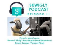 "Skwigly Animation Podcast #11 – Richard ""Golly"" Starzak & Daniel Greaves"