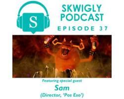 Skwigly Animation Podcast #37 – Sam ('Pos Eso')