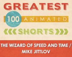 100 Greatest Animated Shorts / The Wizard of Speed and Time / Mike Jittlov