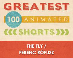 100 Greatest Animated Shorts / The Fly / Ferenc Rófusz