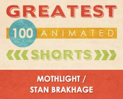 100 Greatest Animated Shorts / Mothlight / Stan Brakhage