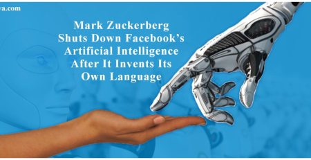 Mark Zuckerberg Shuts Down Facebook's Artificial Intelligence After It Invents Its Own Language