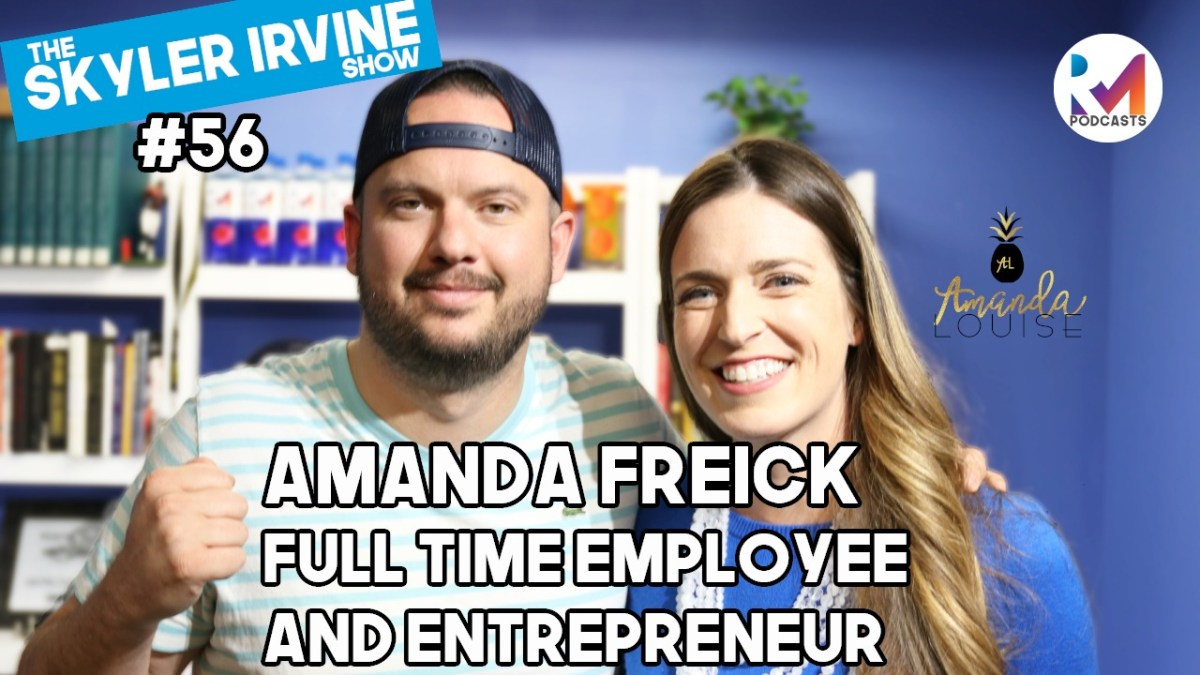 Electrical Engineer with a Full-Time Side Hustle w/ Guest Amanda Freick | Episode 56 #theSKYLERIRVINEshow