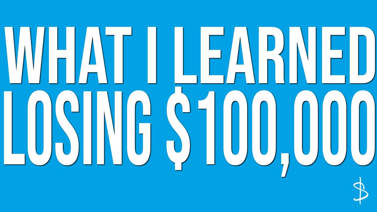 What I Learned by Losing $100,000