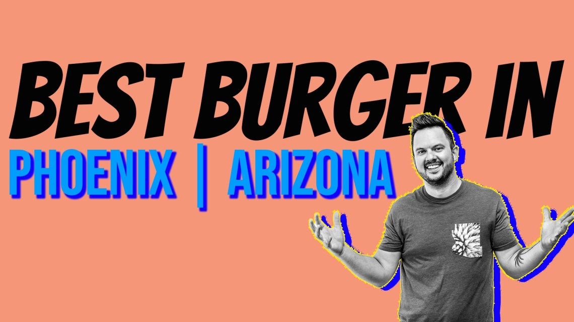 Best Burger in Phoenix