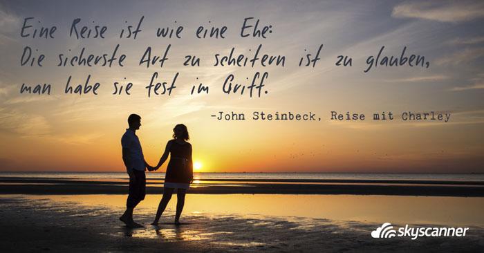 Eine Reise Ist Wie Eine Ehe Sicherste Art Zu Scheitern Ist Zu Glauben Man Habe Sie Fest Im Griff John Steinbeck Reise Mit Charley