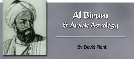 Al Biruni and Arabic Astrology by David Plant