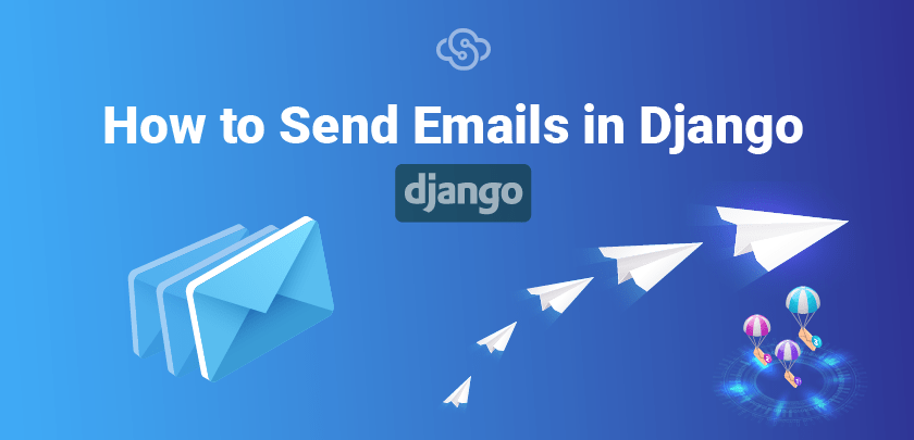 How To Send Emails in Django