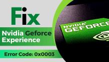fix geforce experience error code 0x0003