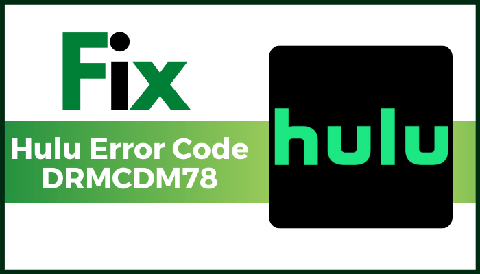 Fix hulu error code drmcdm78