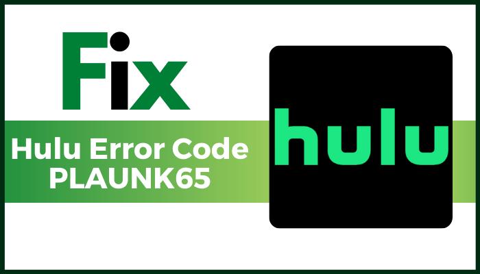 Fix hulu error code plaunk65 img00