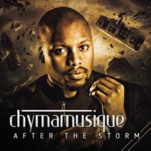 Chymamusique – After the Storm (My Testimony)
