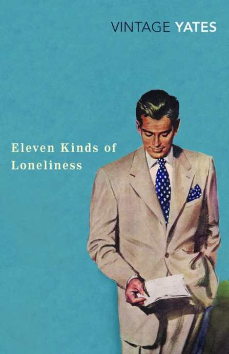 Eleven Kinds Of Loneliness Richard Yates