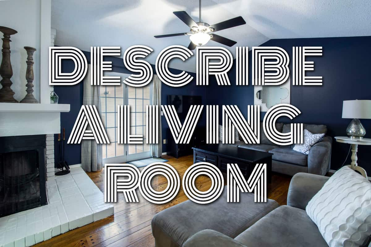 DESCRIBE A LIVING ROOM