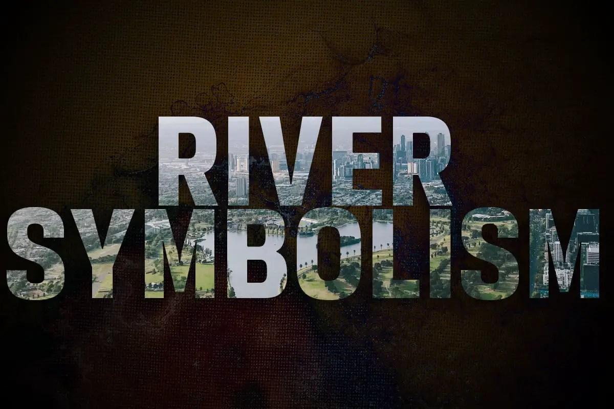 RIVER SYMBOLISM