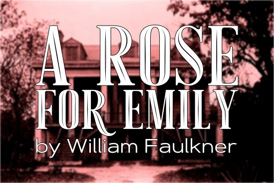 A Rose For Emily William Faulkner
