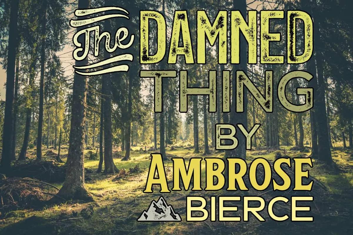 The Damned Thing Ambrose Bierce