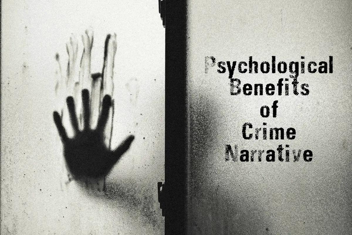 psychological benefits of true crime narrative