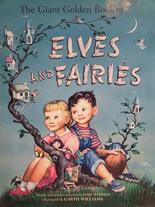 Elves and Fairies Jane Werner Garth Williams