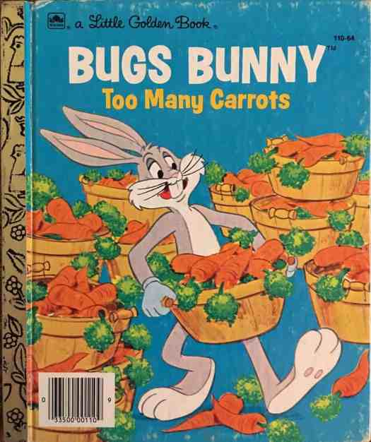 Bugs Bunny Too Many Carrots