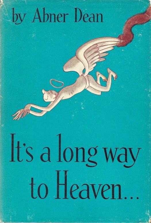 It's A Long Way To Heaven 1945 Abner Dean