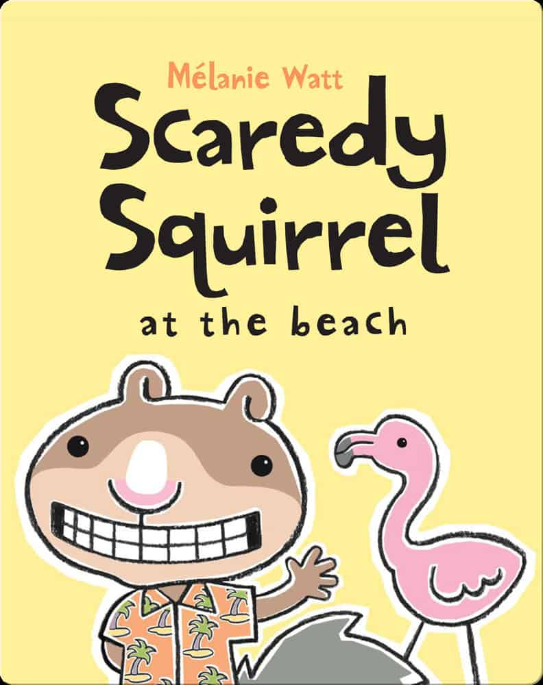 Scaredy Squirrel At The Beach Melanie Watt book cover