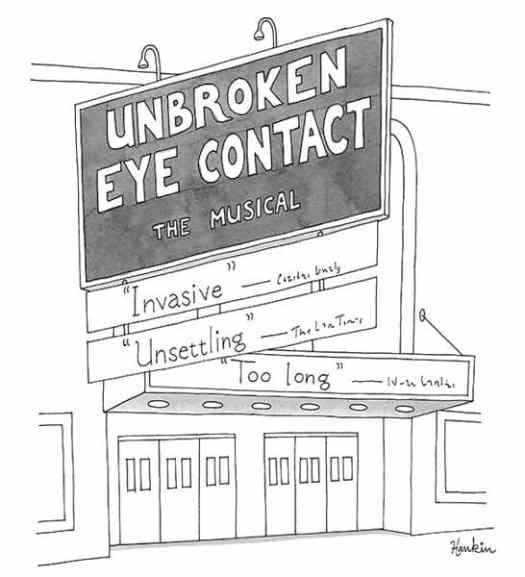 A cartoon by Charlie Hankin Unbroken Eye Contact