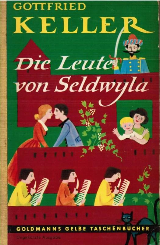Die Leute von Seldwyla By Gottfried Keller, published by Wilhelm Goldmann Verlag, Germany 1957, first published in 1874