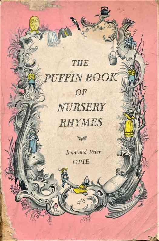 The Puffin Book Of Nursery Rhymes,  Iona and Peter Opie, Ill. Pauline Baynes (Penguin Books Ltd, 1963)